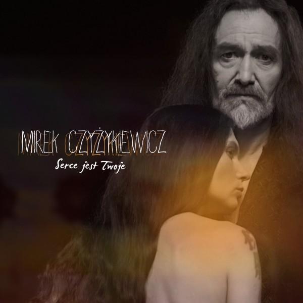 Mirek Czy¿ykiewicz Serce jest Twoje